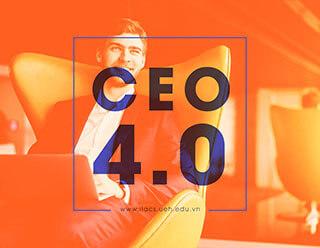 [ ĐẶC BIỆT ] CEO TRONG KỶ NGUYÊN 4.0